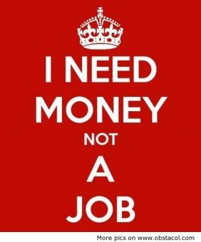 need_money_not_a_job