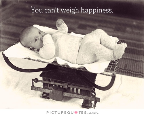 you-cant-weigh-happiness-quote-1.jpg
